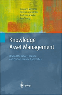 Knowledge Asset Management: Beyond the Process-centred and...
