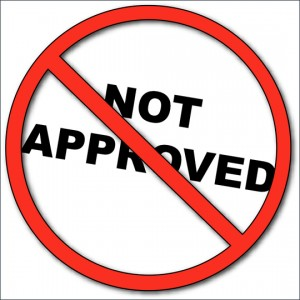 not approved 300x300 Having Trouble with Customer Approvals?   Part 1